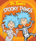 Dr. Seuss's Spooky Things Cover Image