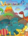Dinosaur Activity and Coloring Book: Boys and Girls Ages 2-8 Cover Image