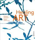 Healing Art: How Art in Hospitals Promotes Healing Cover Image