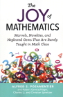 The Joy of Mathematics: Marvels, Novelties, and Neglected Gems That Are Rarely Taught in Math Class Cover Image