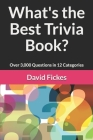 What's the Best Trivia Book?: Over 3,000 Questions in 12 Categories Cover Image