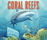 Coral Reefs: A Journey Through an Aquatic World Full of Wonder Cover Image