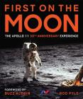First on the Moon: The Apollo 11 50th Anniversary Experience Cover Image