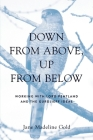 Down From Above, Up From Below: Working with Lord Pentland and the Gurdjieff Ideas Cover Image