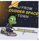 AJ from Oudder Space Town Cover Image