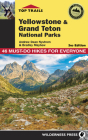 Top Trails: Yellowstone and Grand Teton National Parks: 46 Must-Do Hikes for Everyone Cover Image