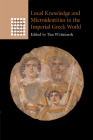 Local Knowledge and Microidentities in the Imperial Greek World (Greek Culture in the Roman World) Cover Image