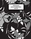 Personal Health Record Book: Medical History Book, Personal Health keepsake Register & Information Record Log, Treatment Activities Tracker Book, I Cover Image
