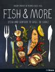 Fish and More: Fish and Seafood to Grill or Cook Cover Image