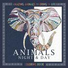 Animals Night & Day Coloring Book: Amazing Animals to Bring to Life Cover Image