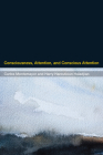 Consciousness, Attention, and Conscious Attention Cover Image