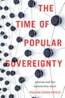 The Time of Popular Sovereignty: Process and the Democratic State Cover Image