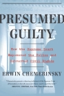 Presumed Guilty: How the Supreme Court Empowered the Police and Fostered Racial Discrimination in the Criminal Justice System Cover Image