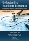 Understanding Healthcare Economics: Managing Your Career in an Evolving Healthcare System, Second Edition Cover Image