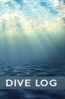 Scuba Diving Log: Logbook for Tracking Dives Details - Underwater 3D Cover Image