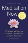 Meditation Now: A Beginner's Guide Cover Image