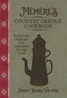 Mémère's Country Creole Cookbook: Recipes and Memories from Louisiana's German Coast (Southern Table) Cover Image