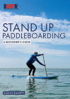 Stand Up Paddleboarding: A Beginner's Guide: Learn to Sup (Beginner's Guides #2) Cover Image