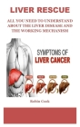 Liver Rescue: All You Need to Understand about the Liver Disease and the Working Mechanism by Getting Rid of Adrenal Stress, Fatty L Cover Image