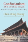 Confucianism and Sacred Space: The Confucius Temple from Imperial China to Today Cover Image