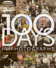 100 Days in Photographs: Pivotal Events That Changed the World Cover Image