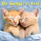 The Snuggle Is Real 2021 Wall Calendar Cover Image