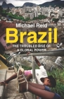 Brazil: The Troubled Rise of a Global Power Cover Image