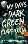 My Days of Dark Green Euphoria Cover Image