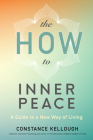 The How to Inner Peace: A Guide to a New Way of Living Cover Image