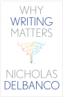 Why Writing Matters (Why X Matters Series) Cover Image