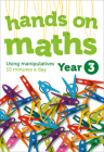 Year 3 Hands-on Maths: Using Manipulatives 10 Minutes a Day Cover Image