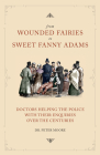 From Wounded Fairies to Sweet Fanny Adams: Helping Police with Their Enquiries Through the Centuries Cover Image