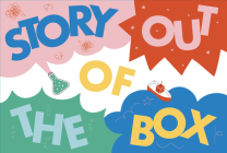 Story Out of the Box: 80 Cards for Hours of Storytelling Fun Cover Image