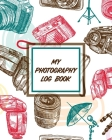 My Photography Log Book: Record Sessions and Settings Equipment Individual Photographers Cover Image
