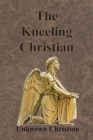 The Kneeling Christian Cover Image