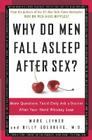 Why Do Men Fall Asleep After Sex?: More Questions You'd Only Ask a Doctor After Your Third Whiskey Sour Cover Image