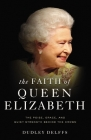 The Faith of Queen Elizabeth: The Poise, Grace, and Quiet Strength Behind the Crown Cover Image
