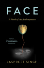 Face: A Novel of the Anthropocene Cover Image