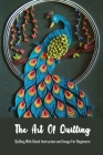 The Art Of Quilling: Quilling With Detail Instruction and Image For Beginners: Quilling Tutorial Cover Image