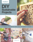 DIY Sustainable Projects: Fifteen Step-By-Step Projects for Eco-Friendly Living Cover Image