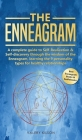 The Enneagram: A complete guide to Self-Realization and Self-discovery through the wisdom of the Enneagram, learning the 9 personalit Cover Image