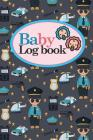 Baby Logbook: Baby Activity Log, Baby Notebook Tracker, Baby Feeding Tracker, Babys Daily Log Book, Cute Police Cover, 6 x 9 Cover Image