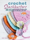 Crochet Stashbusters: 25 great ways to use up your yarn leftovers of one ball or less Cover Image
