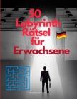 50 Labyrinth-Rätsel für Erwachsene Cover Image