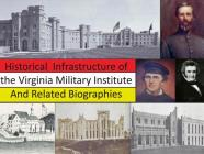 Historical Infrastructure of the Virginia Military Institute and Related Biographies Cover Image