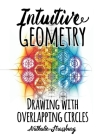 Intuitive Geometry: Drawing with overlapping circles Cover Image