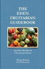 The Eden Fruitarian Guidebook - PB Cover Image