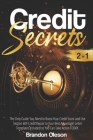 Credit Secrets: 2 IN 1: The Only Guide You Need to Boost Your Credit Score and Use Section 609 Credit Repair to Your Best Advantage! L Cover Image