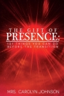 The Gift of Presence: 101 Things You Can Do Before The Transition Cover Image