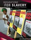 Reparations for Slavery: The Fight for Compensation (Lucent Library of Black History) Cover Image